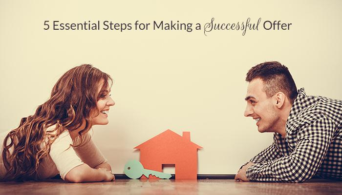 5 Essential Steps for Making a Successful Offer